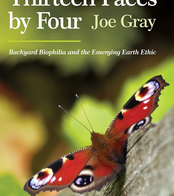 Thirteen Paces by Four – Backyard Biophilia and the Emerging Earth Ethic